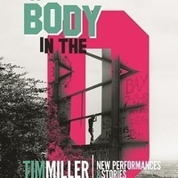 A Body in the O - A performance, lecture, and rant by guest artist Tim Miller