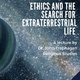 Ethics and the Search for Extraterrestrial Life