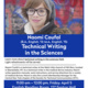 Writers @ Work: Technical Writing in the Sciences with Naomi Coufal
