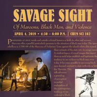 Savage Sight: Of Maroons, Black Men, and Violence