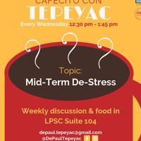 Cafecito con Tepeyac: Mid-Term De-Stress