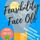 Feasibility Face-Off Competition