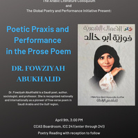 """Dr. Fowziyah AbuKhalid, """"Poetic Praxis and Performance in the Prose Poem"""""""