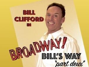 Broadway Bill's Way Part Deux starring Bill Clifford