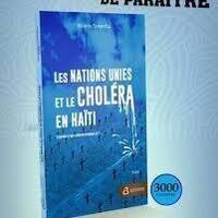 Guilty But Not Responsible? The UN, Haiti and Cholera