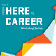 From Here to Career: Winning Resumes and Cover Letters