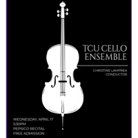 Ensemble Concert Series: TCU Cello Ensemble- Rescheduled April 24, 5:30p