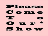 Maya Jacks and Angelica King-Shaw: Please Come To Our Show