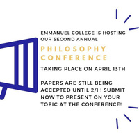 Philosophy Club of Emmanuel College's Second Annual Boston Area Undergraduate Philosophy Conference