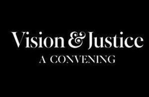 Vision and Justice Convening