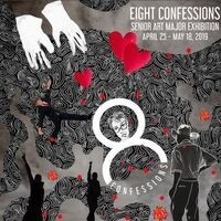 Eight Confessions: Senior Art Major Exhibition