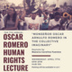 The 7th Annual Oscar Romero Human Rights Lecture