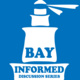 Bay Informed Discussion Series