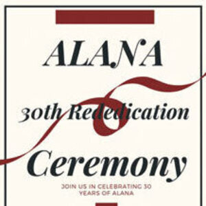 ALANA Turns 30: Rededication Ceremony