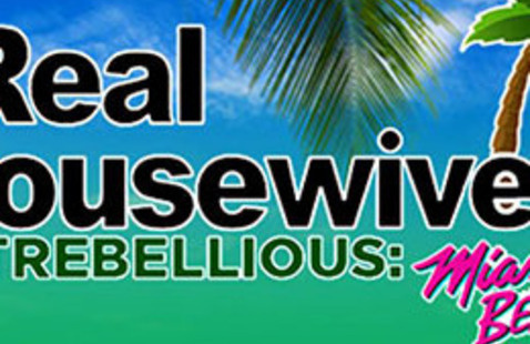 The Real Housewives of Trebellious: Miami Beach
