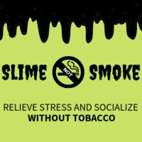 Slime Not Smoke