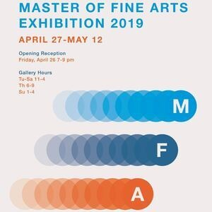 Master of Fine Arts Exhibition 2019