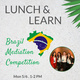 Lunch & Learn: Brazil Mediation Competition