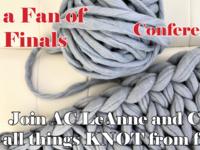 KNOT a Fan of Finals