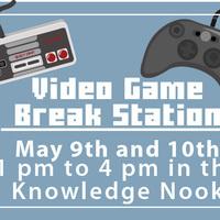 Video Game Break Station