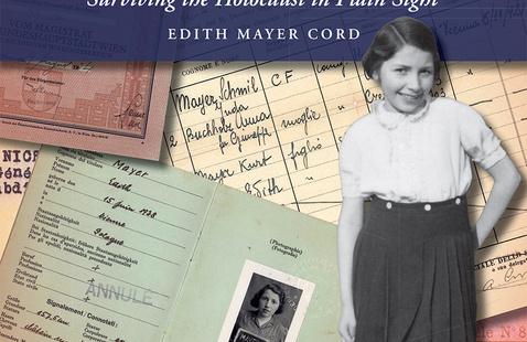A Universe of Stories:  Edith Mayer Cord, Finding Edith:  Surviving the Holocaust in Plain Sight