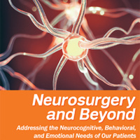 Neurosurgery and Beyond: Addressing the Neurocognitive, Behavioral, and Emotional Needs of Our Patients