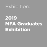 2019 MFA Thesis Exhibition