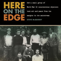 Here on the Edge: Conscientious Objectors in Oregon in the 1940s